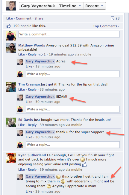 Gary Vaynerchuk personally answers almost every comment on Facebook and Twitter.
